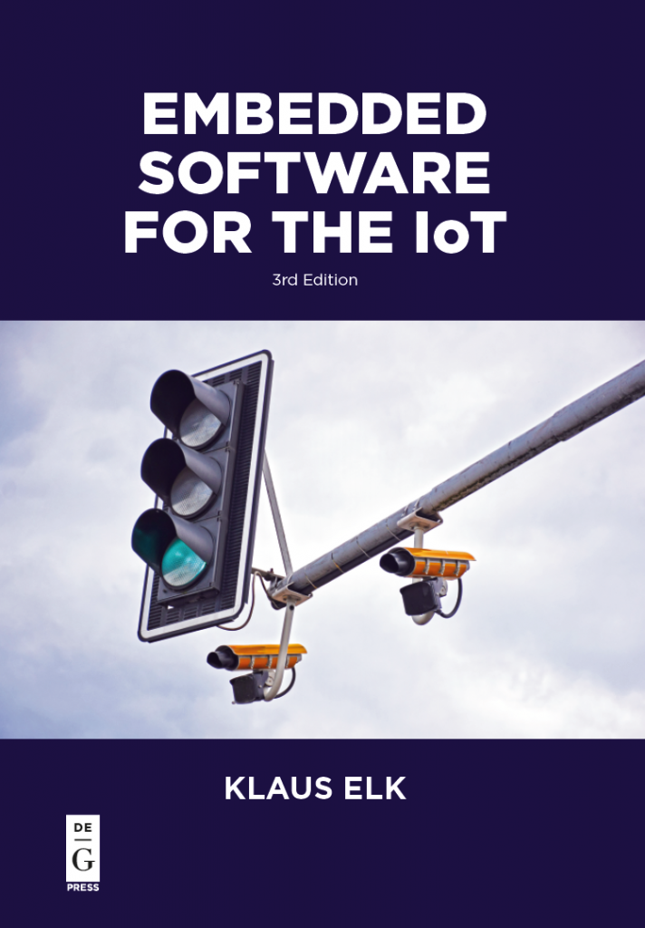 Embedded Software for the IoT -third edition.